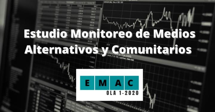 Estudio Monitoreo de Medios Alternativos y Comunitarios EMAC OLA 1-2020